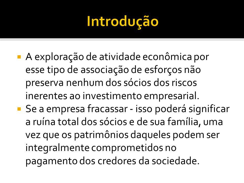  A exploração de atividade econômica por esse tipo de associação de esforços não preserva nenhum dos sócios dos riscos inerentes ao investimento empr