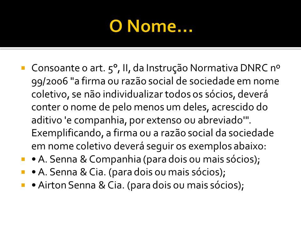  Consoante o art. 5°, II, da Instrução Normativa DNRC nº 99/2006