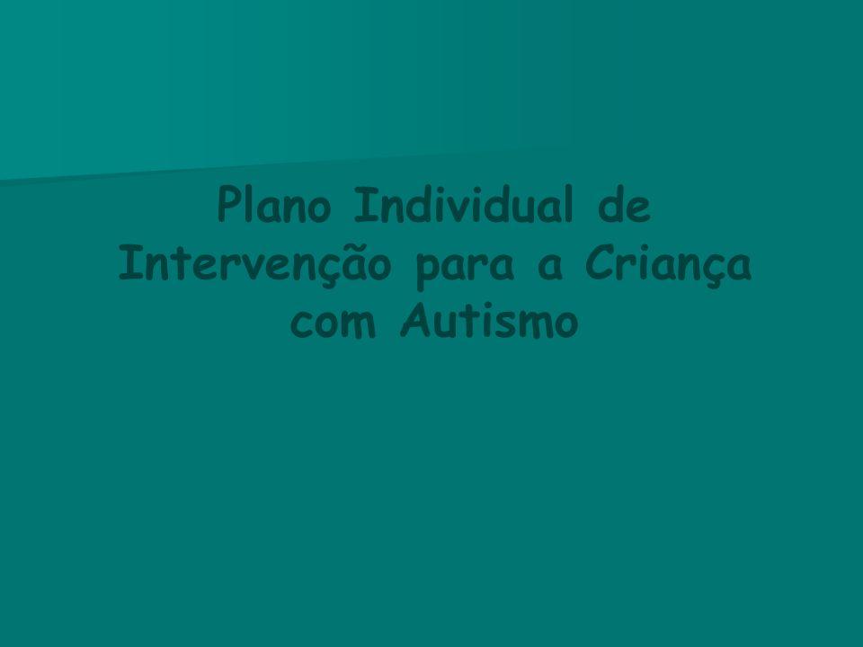 Plano Individual de Intervenção para a Criança com Autismo