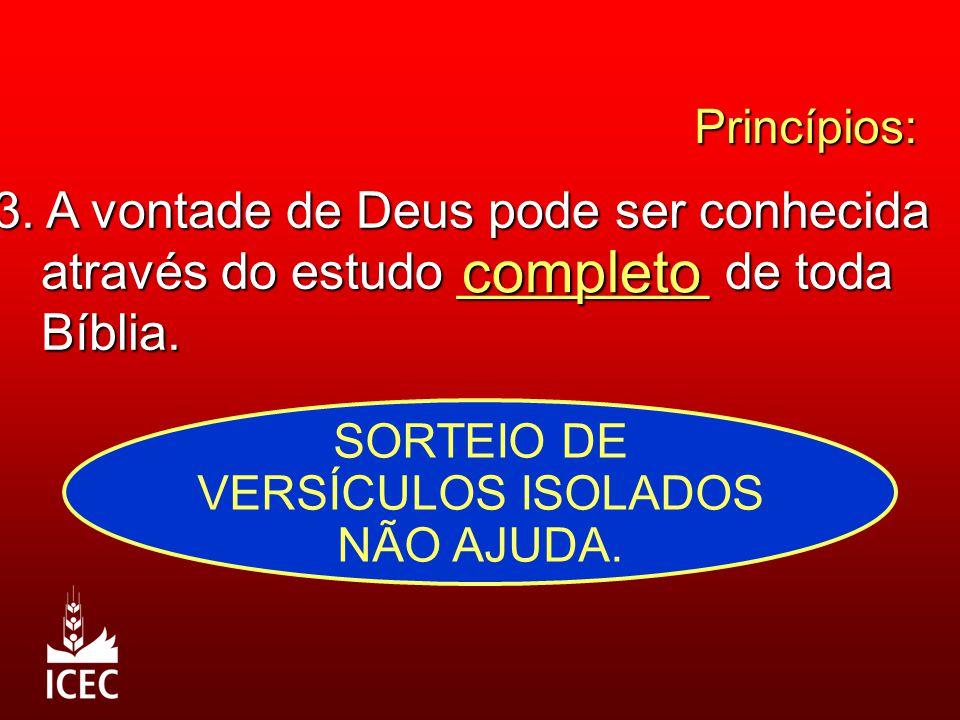 Princípios: 3.A vontade de Deus pode ser conhecida através do estudo _________ de toda Bíblia.