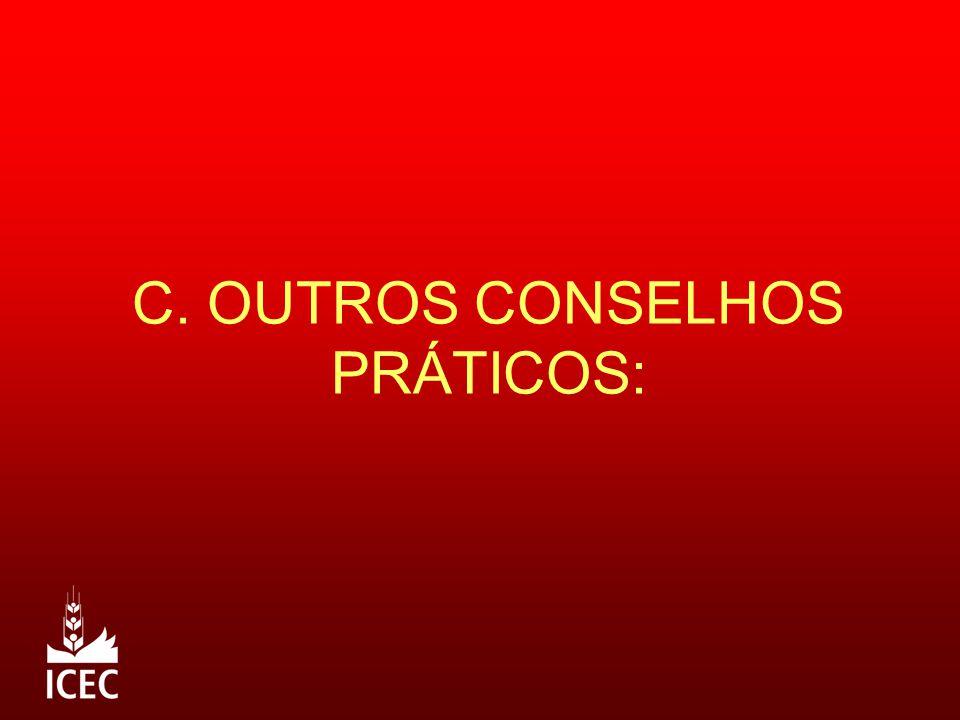 C. OUTROS CONSELHOS PRÁTICOS:
