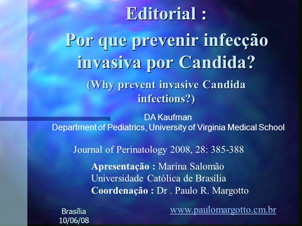 Editorial : Por que prevenir infecção invasiva por Candida? (Why prevent invasive Candida infections?) Apresentação : Marina Salomão Universidade Cató
