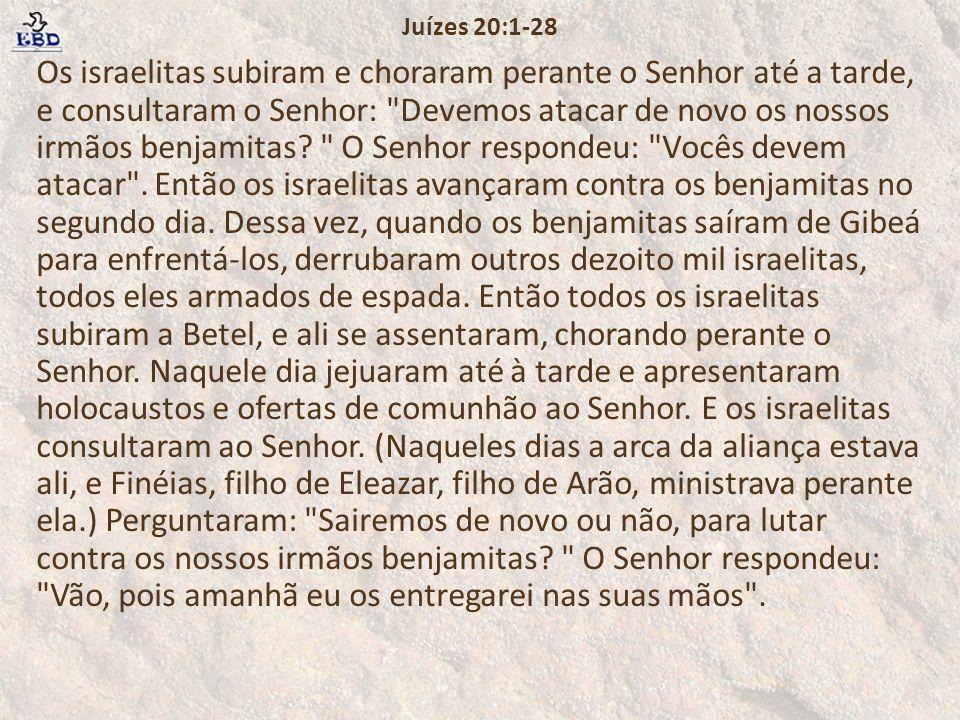 Ataque contra Benjamim A convocação recebeu resposta imediata de todas as tribos.