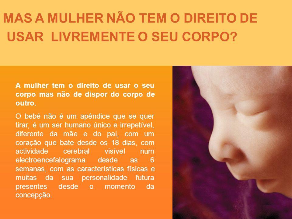 E QUANTO À QUESTÃO DA SAÚDE DA MULHER QUE ABORTA.