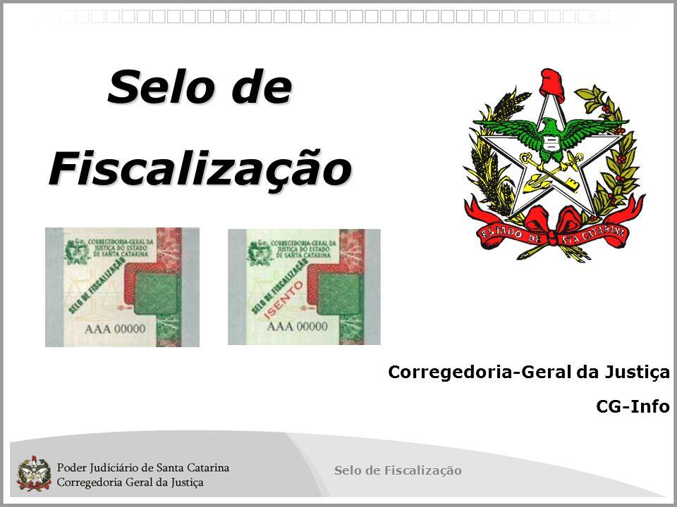 Selo de Fiscalização Corregedoria-Geral da Justiça CG-Info Selo de Fiscalização