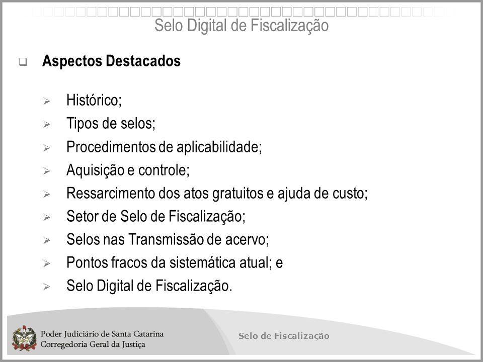 Selo de Fiscalização  Algumas respostas buscadas:  Qual a situação das serventias no tocante à informatização.