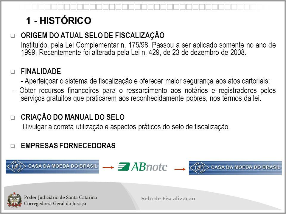 Selo de Fiscalização  ORIGEM DO ATUAL SELO DE FISCALIZAÇÃO Instituído, pela Lei Complementar n.