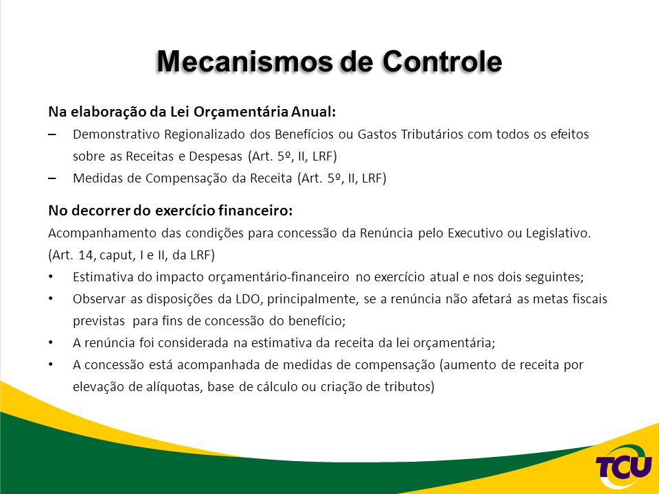 Na elaboração da Lei Orçamentária Anual: – Demonstrativo Regionalizado dos Benefícios ou Gastos Tributários com todos os efeitos sobre as Receitas e Despesas (Art.