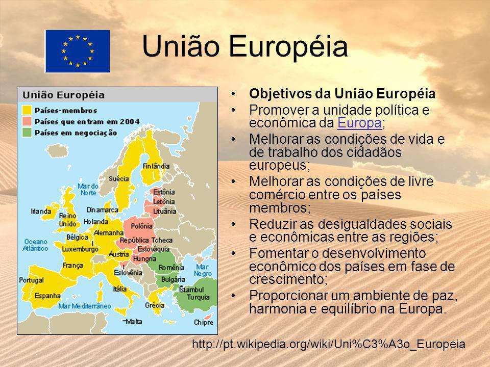 União Européia Objetivos da União Européia Promover a unidade política e econômica da Europa;Europa Melhorar as condições de vida e de trabalho dos ci