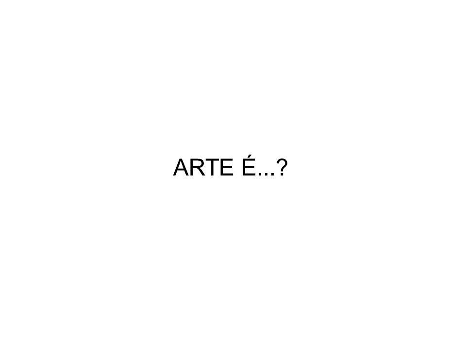 ARTE É...