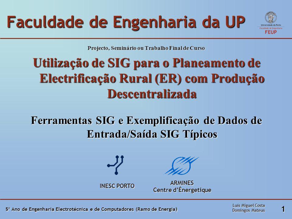 5º Ano de Engenharia Electrotécnica e de Computadores (Ramo de Energia) 12 Ferramentas SIG e Exemplos Mapeamentos diversosMapeamentos diversos