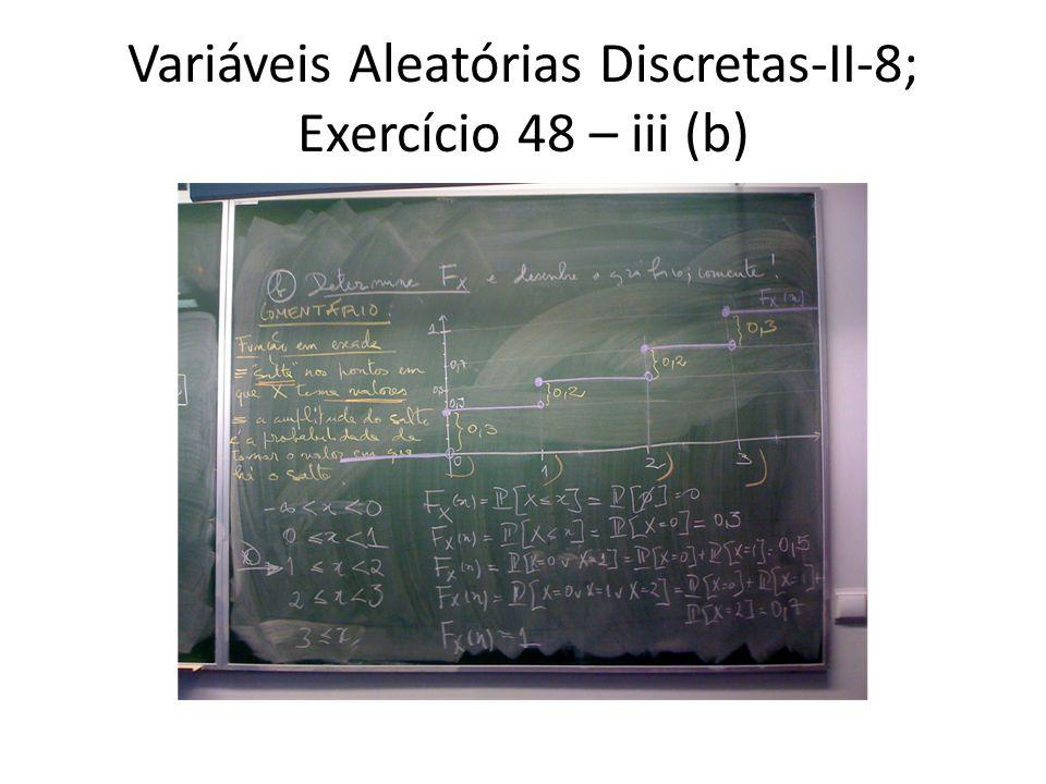 Variáveis Aleatórias Discretas-II-9; Exercício 48 – iv (c)
