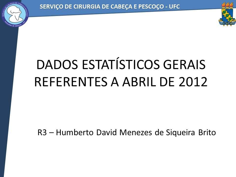 DADOS ESTATÍSTICOS GERAIS REFERENTES A ABRIL DE 2012 R3 – Humberto David Menezes de Siqueira Brito