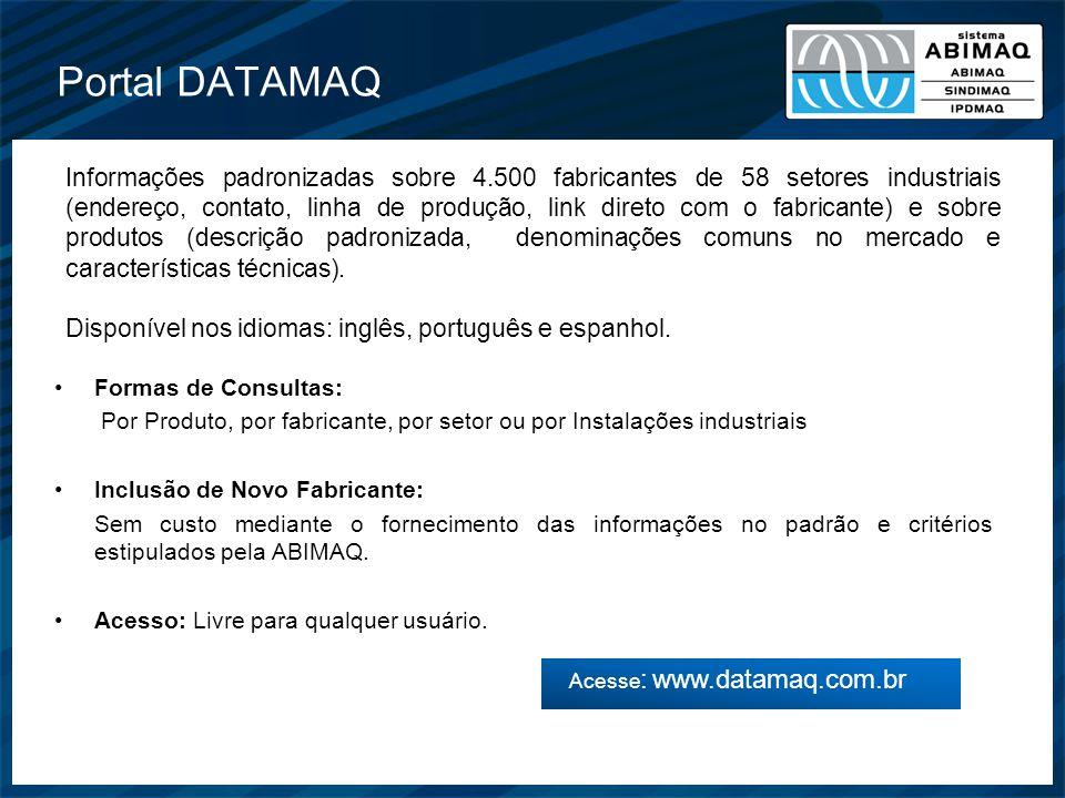 Portal DATAMAQ Formas de Consultas: Por Produto, por fabricante, por setor ou por Instalações industriais Inclusão de Novo Fabricante: Sem custo media
