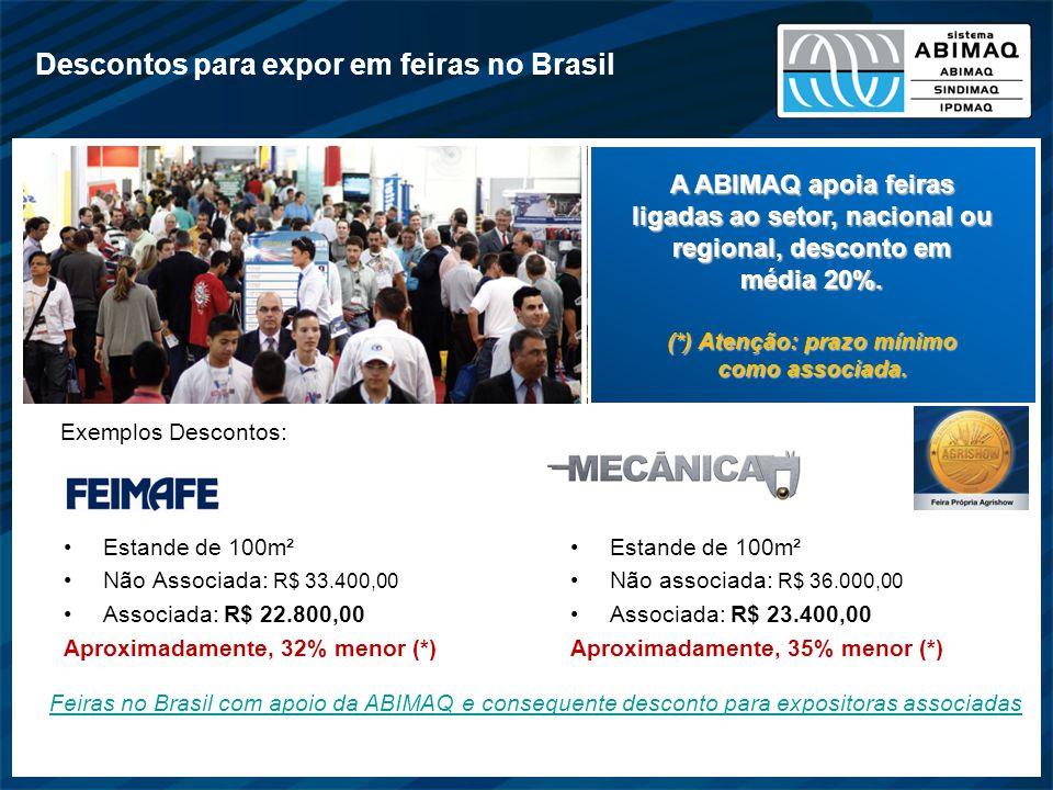 Descontos para expor em feiras no Brasil Feiras no Brasil com apoio da ABIMAQ e consequente desconto para expositoras associadas A ABIMAQ apoia feiras