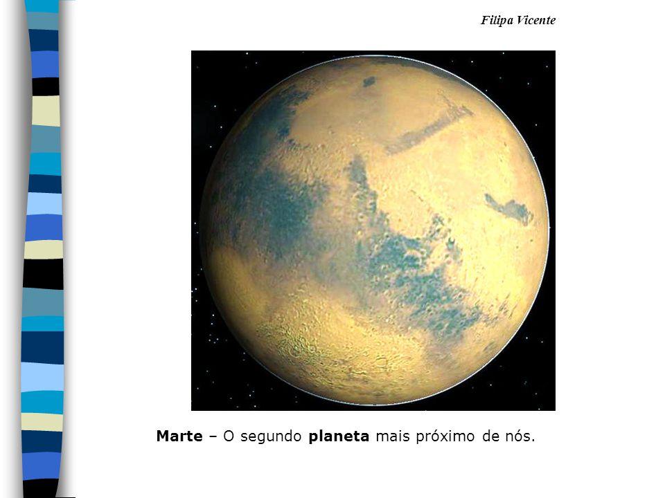 Marte – O segundo planeta mais próximo de nós.