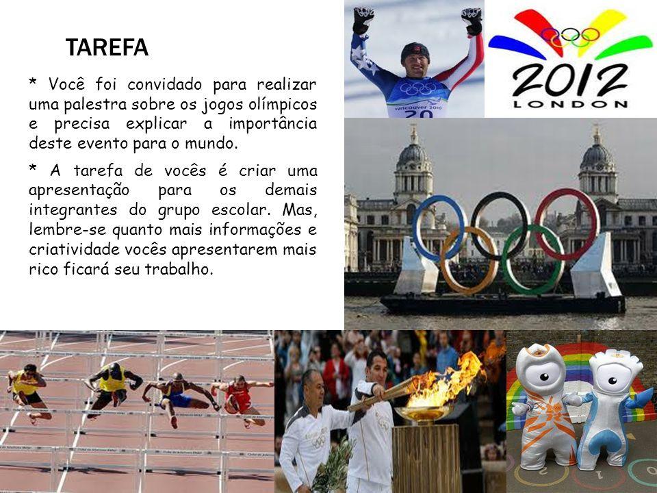* Você foi convidado para realizar uma palestra sobre os jogos olímpicos e precisa explicar a importância deste evento para o mundo. * A tarefa de voc