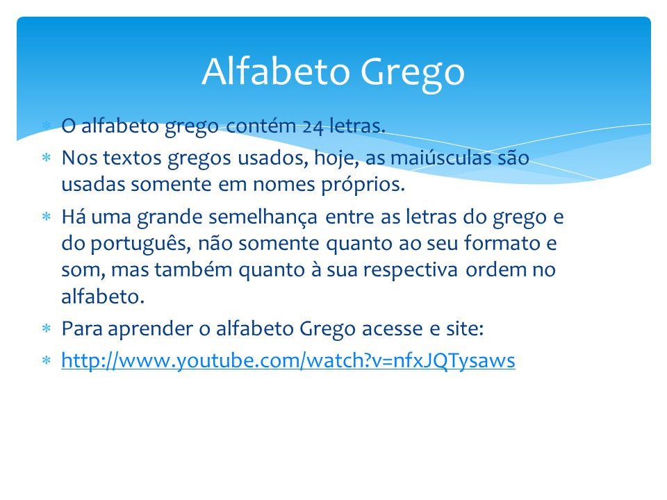  O alfabeto grego contém 24 letras.  Nos textos gregos usados, hoje, as maiúsculas são usadas somente em nomes próprios.  Há uma grande semelhança