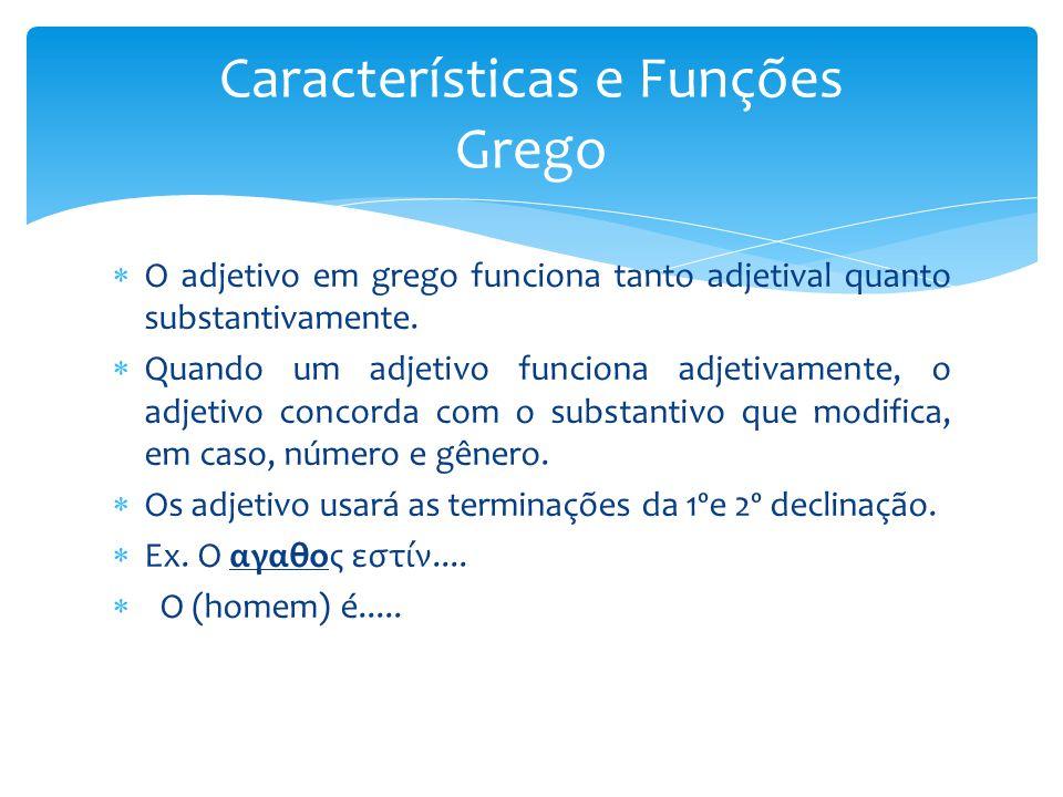  O adjetivo em grego funciona tanto adjetival quanto substantivamente.  Quando um adjetivo funciona adjetivamente, o adjetivo concorda com o substan