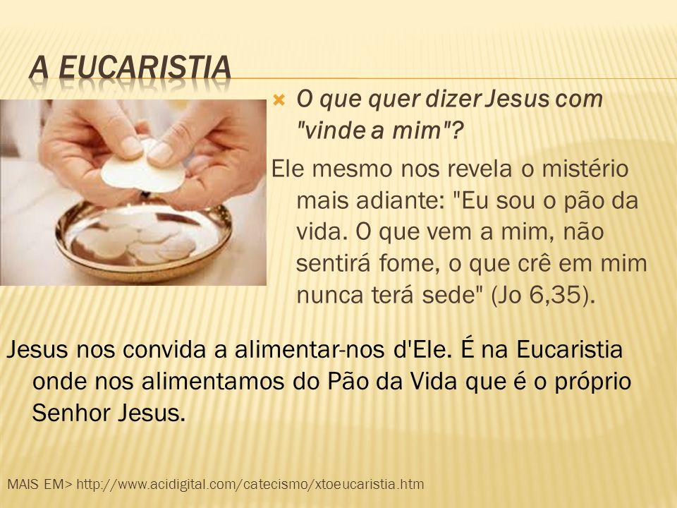  Ao receber a Eucaristia, ficamos intimamente aderidos a Cristo Jesus, que nos transmite sua graça.