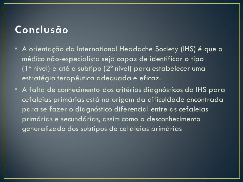 A orientação da International Headache Society (IHS) é que o médico não-especialista seja capaz de identificar o tipo (1º nível) e até o subtipo (2º nível) para estabelecer uma estratégia terapêutica adequada e eficaz.
