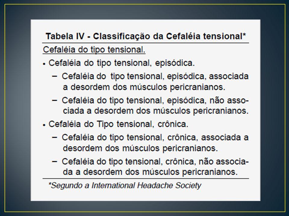 Cefaleia crônica PRIMÁRIA Cefaleia de tensão: causa mais comum de cefaleia primária, predominante no gênero feminino.