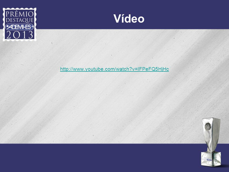 Vídeo http://www.youtube.com/watch?v=IFPeFQ5HjHc