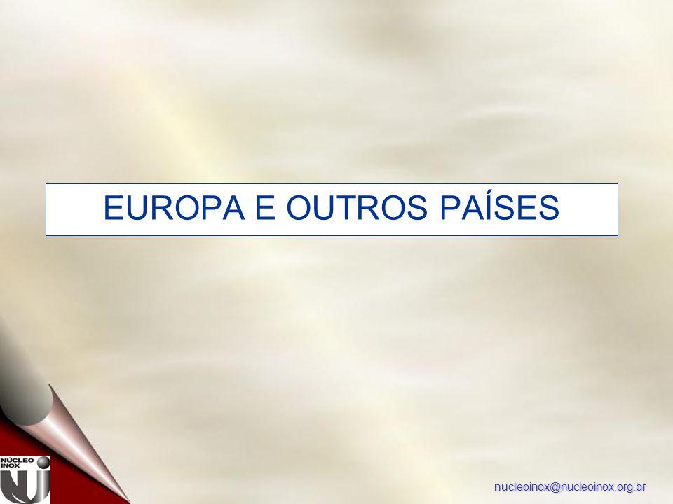 nucleoinox@nucleoinox.org.br EUROPA E OUTROS PAÍSES