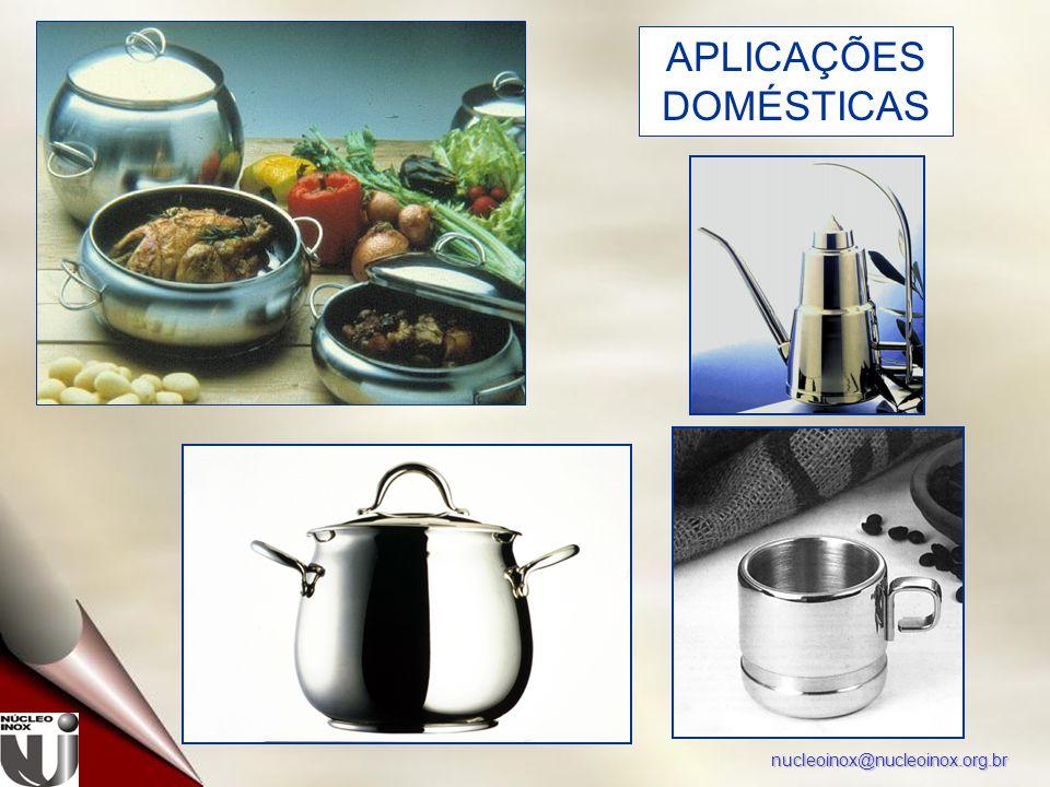 nucleoinox@nucleoinox.org.br APLICAÇÕES DOMÉSTICAS