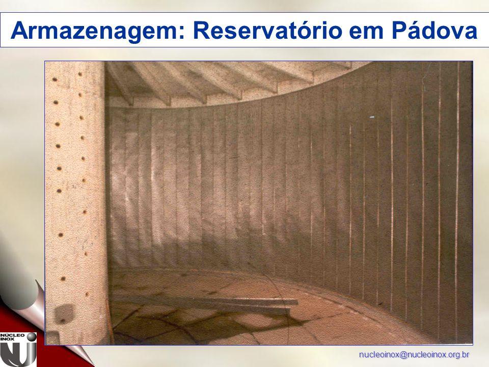 nucleoinox@nucleoinox.org.br Armazenagem: Reservatório em Pádova