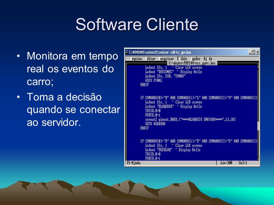 Software Cliente Monitora em tempo real os eventos do carro; Toma a decisão quando se conectar ao servidor.