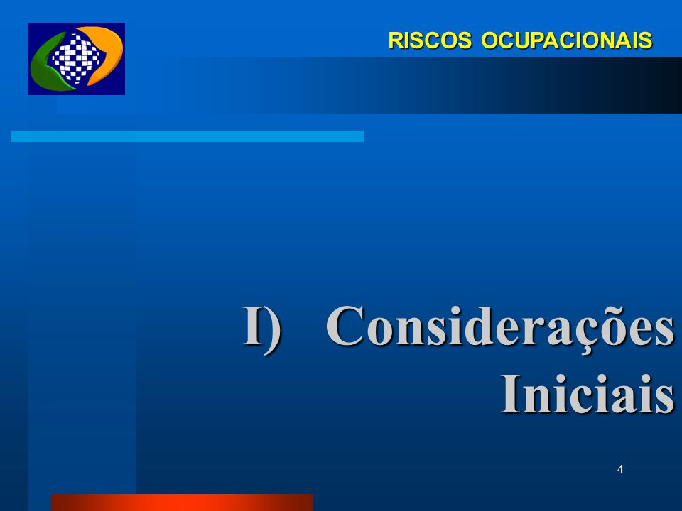 4 RISCOS OCUPACIONAIS I)Considerações Iniciais