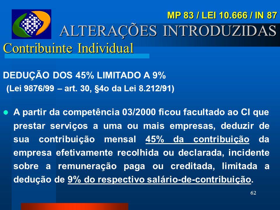 """61 Contribuinte Individual SALÁRIO-DE-CONTRIBUIÇÃO Lei 9.876/99 altera art. 28, III da 8.212/91. """"para o contribuinte individual: a remuneração auferi"""