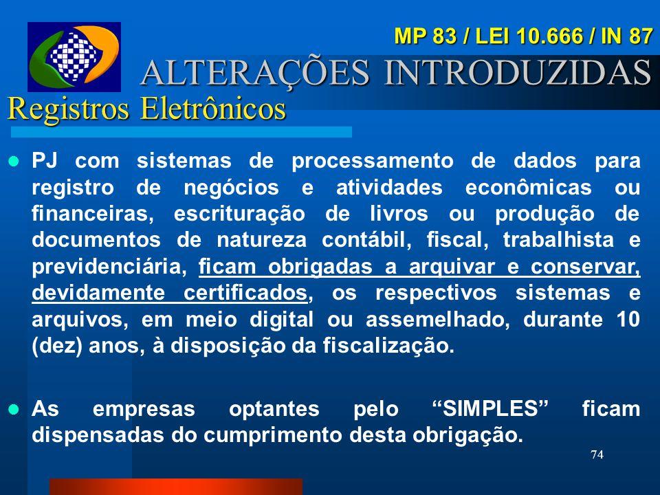 73 Registros Eletrônicos A Portaria INSS/DIRAR nº 21, de 28/03/2003 dispõe sobre a forma de apresentação, a documentação de acompanhamento e as especi