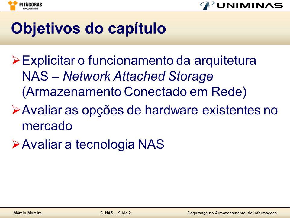Márcio Moreira3.NAS – Slide 3Segurança no Armazenamento de Informações O que é o NAS.