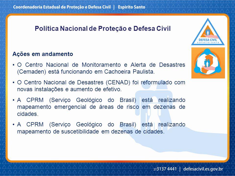 Ações em andamento O Centro Nacional de Monitoramento e Alerta de Desastres (Cemaden) está funcionando em Cachoeira Paulista.