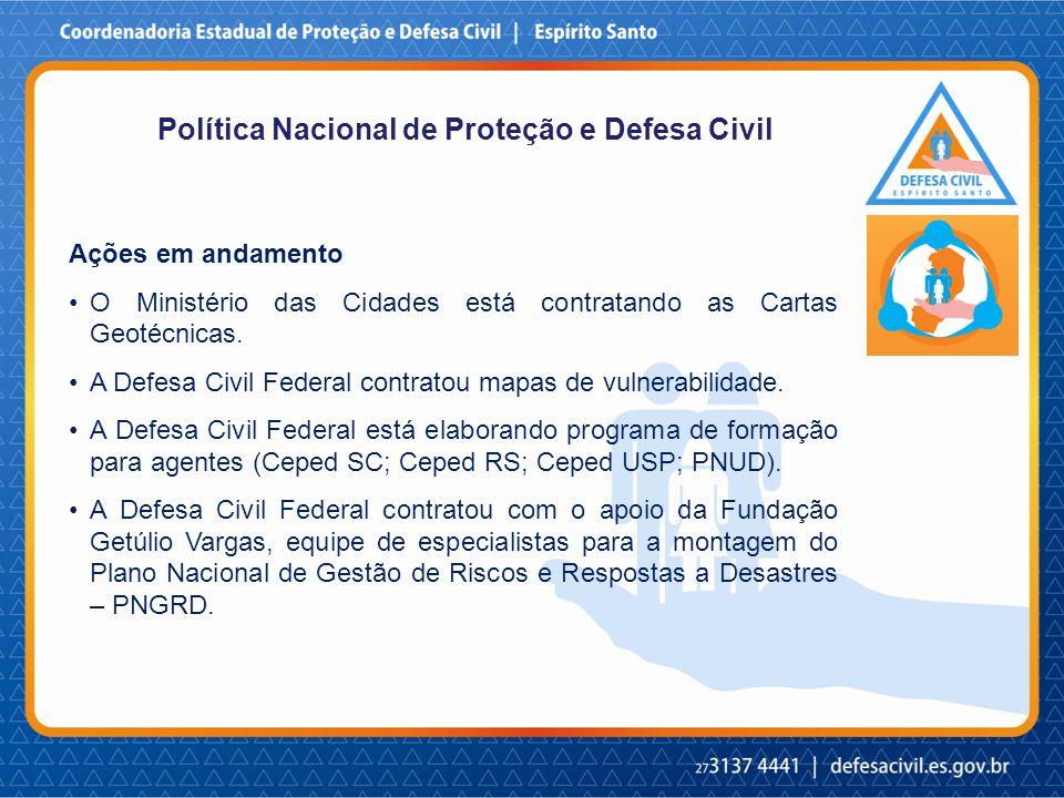 Ações em andamento O Ministério das Cidades está contratando as Cartas Geotécnicas.