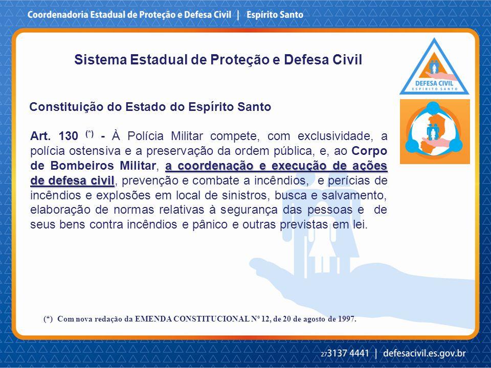 Sistema Estadual de Proteção e Defesa Civil a coordenação e execução de ações de defesa civil Art.