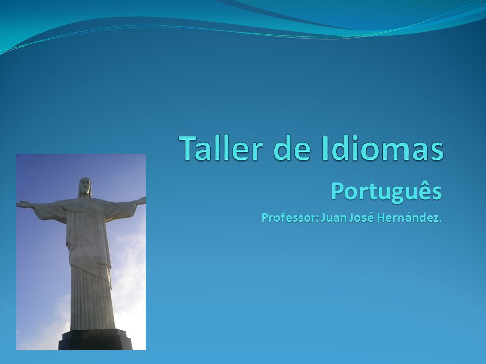 Taller de Idiomas: Portugués Expressões de cortesia Bom dia.