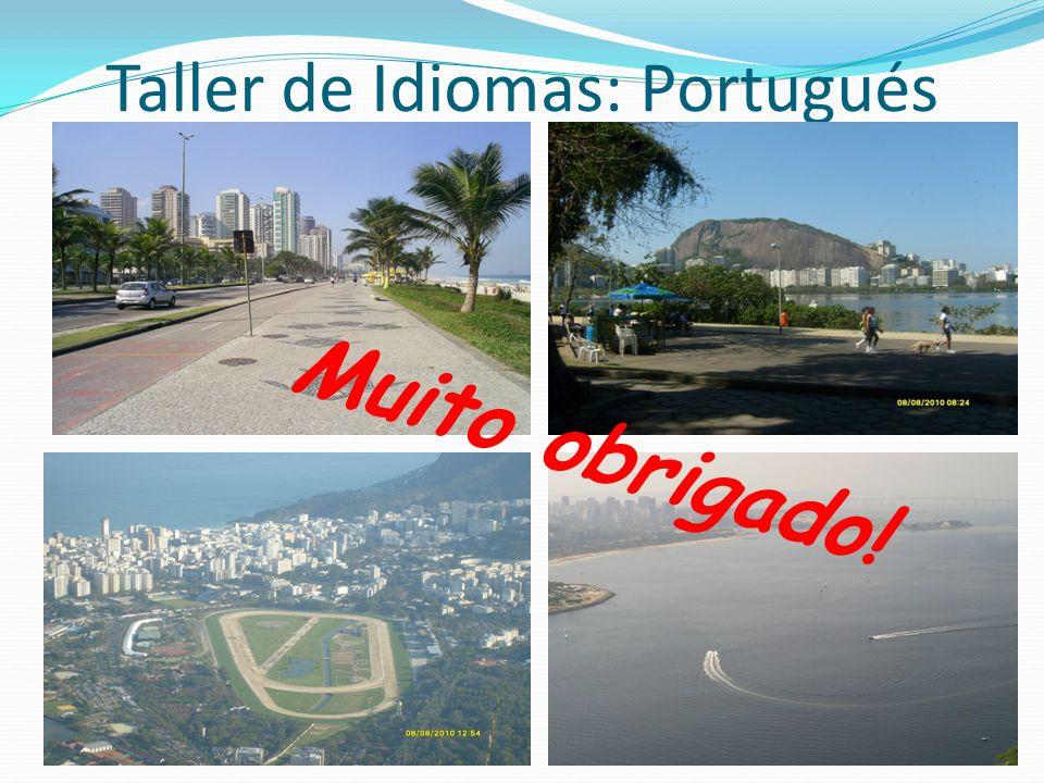 Taller de Idiomas: Portugués Muito obrigado!