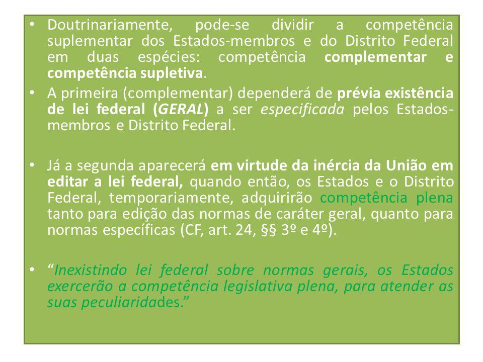 Doutrinariamente, pode-se dividir a competência suplementar dos Estados-membros e do Distrito Federal em duas espécies: competência complementar e com