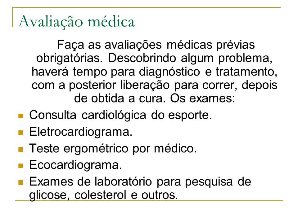 Avaliação médica Faça as avaliações médicas prévias obrigatórias. Descobrindo algum problema, haverá tempo para diagnóstico e tratamento, com a poster