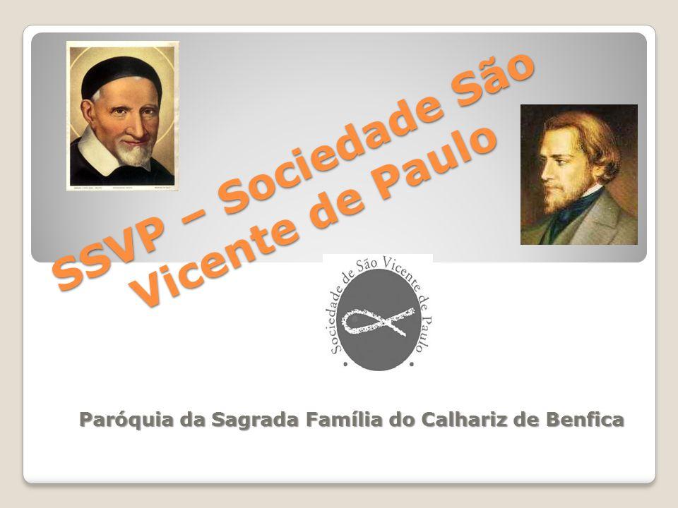SSVP – Sociedade São Vicente de Paulo Paróquia da Sagrada Família do Calhariz de Benfica