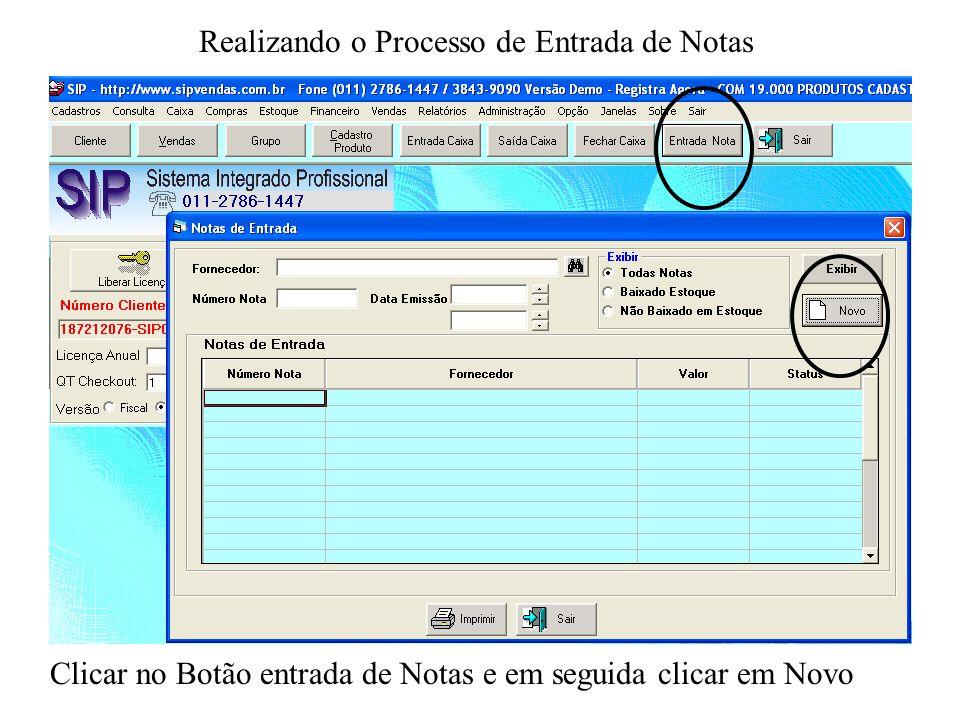 Realizando o Processo de Entrada de Notas Clicar no Botão entrada de Notas e em seguida clicar em Novo