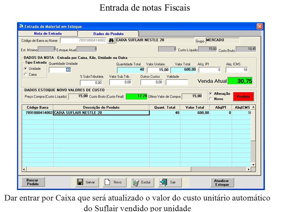 Entrada de notas Fiscais Dar entrar por Caixa que será atualizado o valor do custo unitário automático do Suflair vendido por unidade