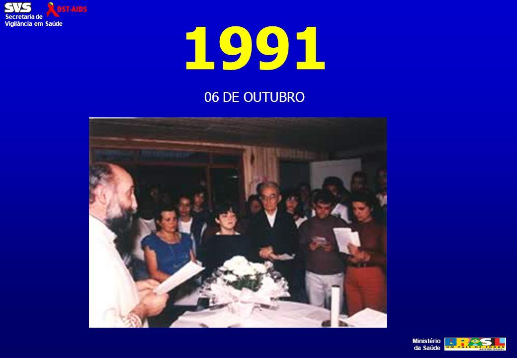 Ministério da Saúde Secretaria de Vigilância em Saúde 1991 06 DE OUTUBRO