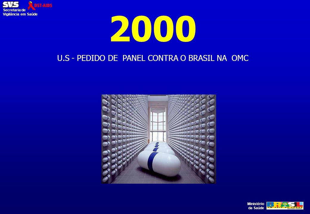 Ministério da Saúde Secretaria de Vigilância em Saúde 2000 U.S - PEDIDO DE PANEL CONTRA O BRASIL NA OMC
