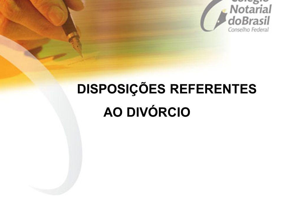 DISPOSIÇÕES REFERENTES AO DIVÓRCIO