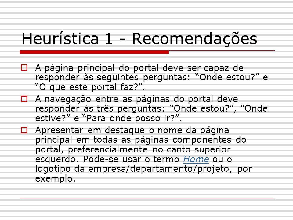 Heurística 1 - Recomendações  Apresentar a estrutura ou mapa de navegação do portal, ressaltando a página atual onde o usuário se encontra.