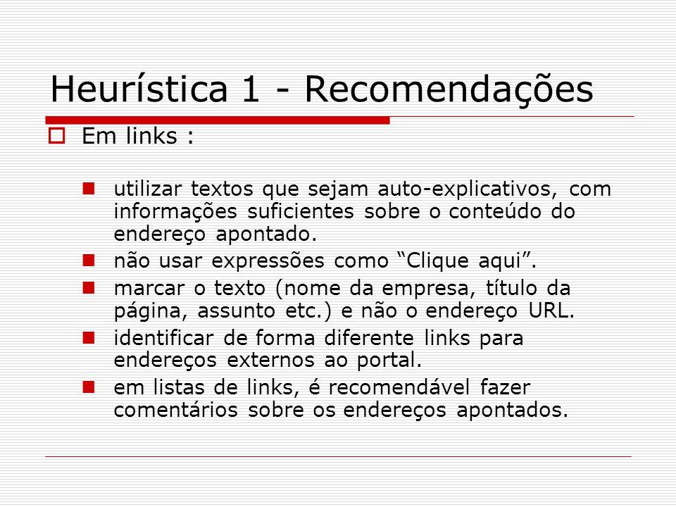 Heurística 4 - Recomendações  Projetar a página considerando o tempo de download nos computadores disponíveis aos usuários,menos de dez segundos para download de arquivos.